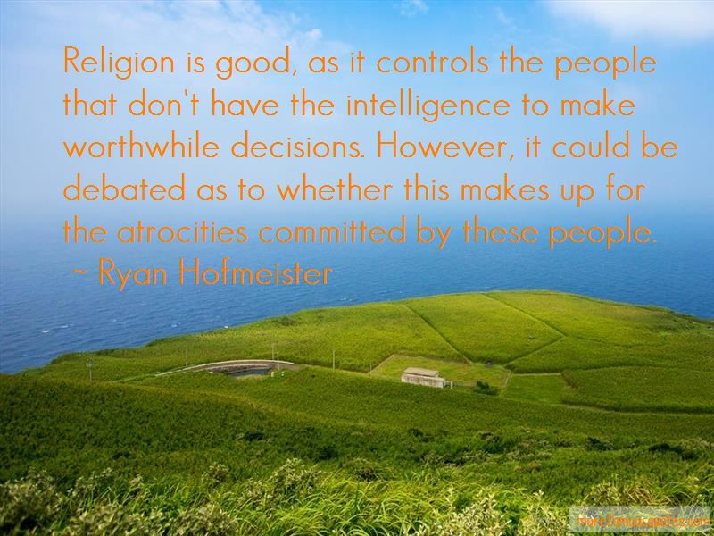 Ryan Hofmeister Quotes Pictures 4