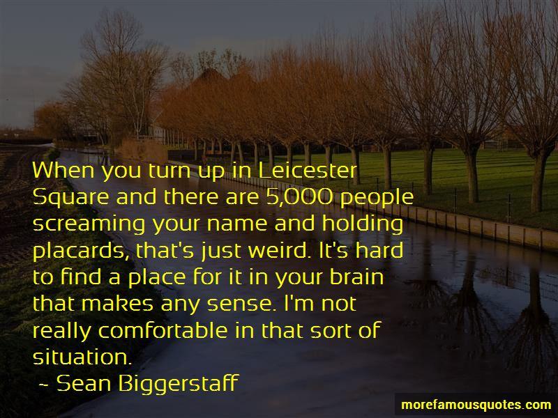 Sean Biggerstaff Quotes Pictures 2