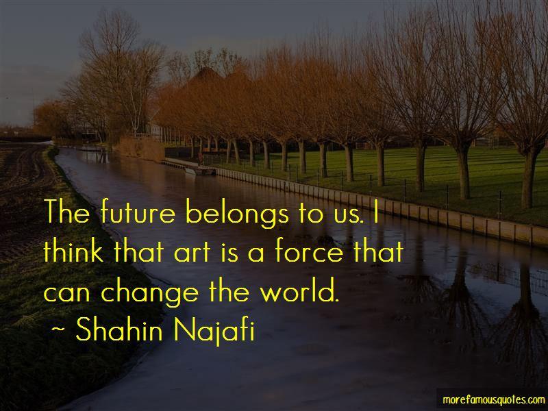 Shahin Najafi Quotes