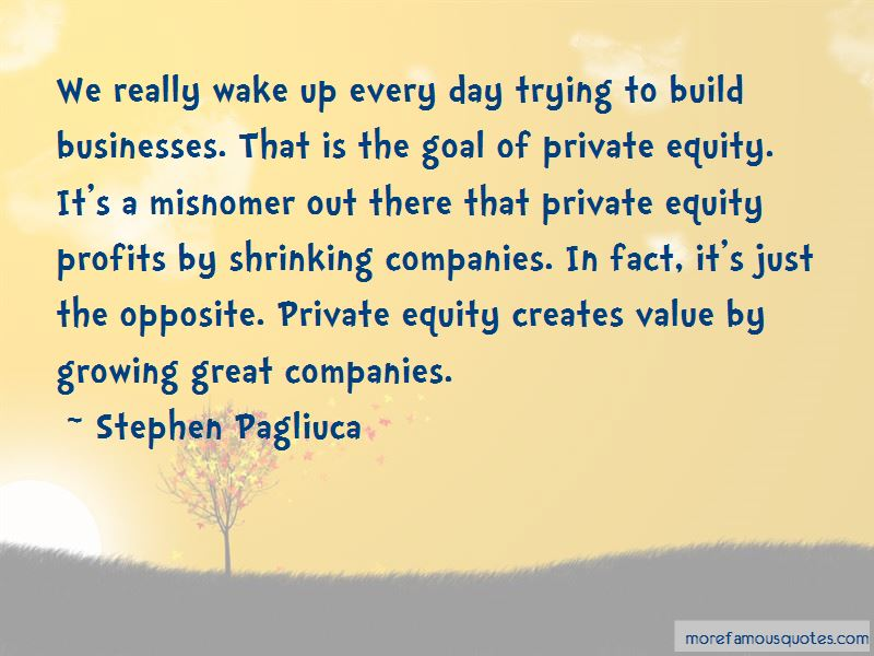 Stephen Pagliuca Quotes Pictures 3