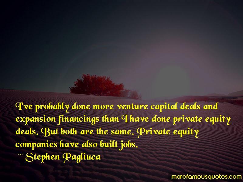 Stephen Pagliuca Quotes