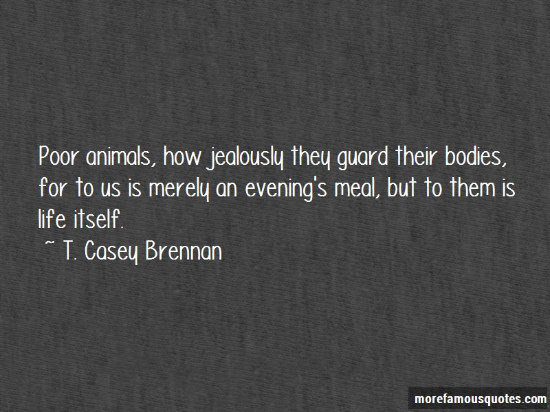 T. Casey Brennan Quotes