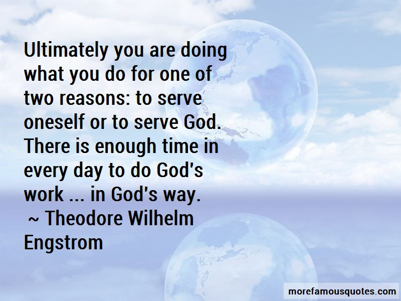 Theodore Wilhelm Engstrom Quotes