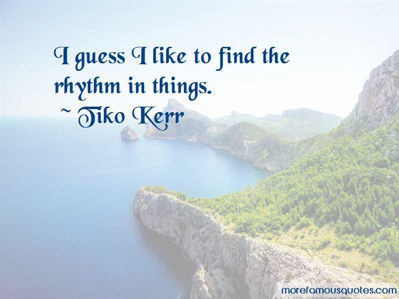 Tiko Kerr Quotes Pictures 2