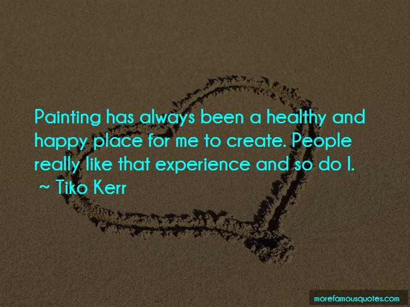 Tiko Kerr Quotes
