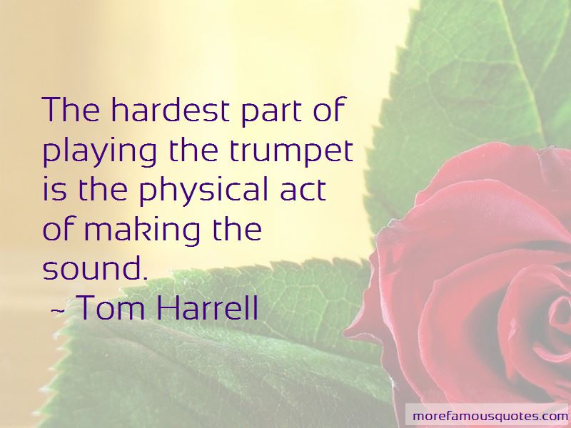 Tom Harrell Quotes Pictures 3