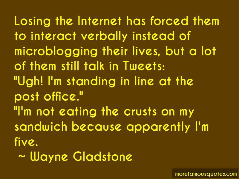 Wayne Gladstone Quotes Pictures 4