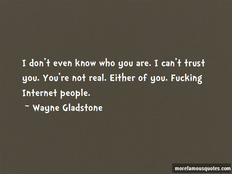 Wayne Gladstone Quotes