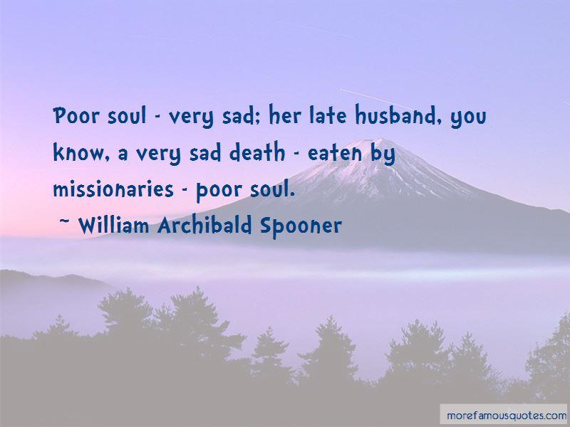 William Archibald Spooner Quotes