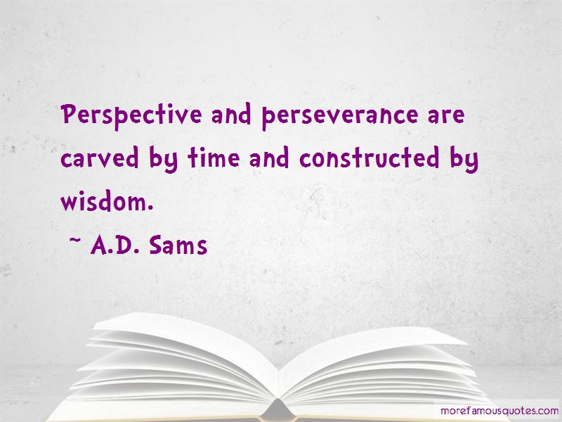A.D. Sams Quotes
