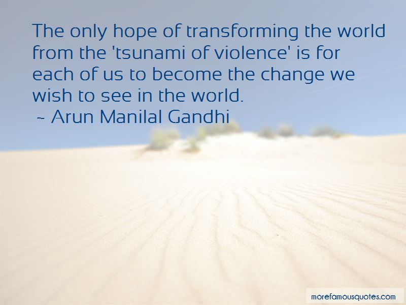 Arun Manilal Gandhi Quotes