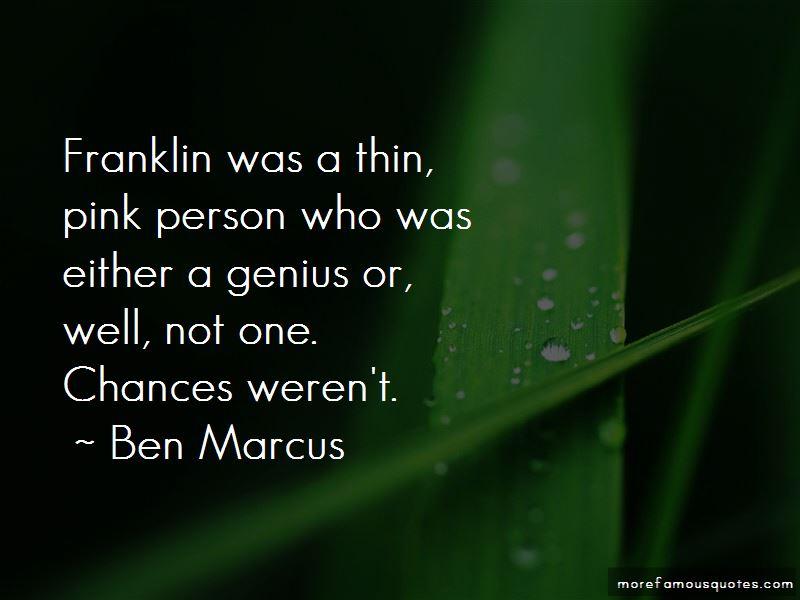 Ben Marcus Quotes Pictures 2