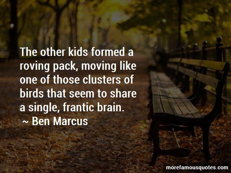 Ben Marcus Quotes Pictures 3