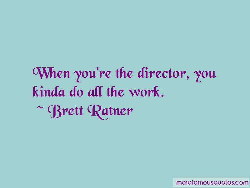 Brett Ratner Quotes Pictures 3