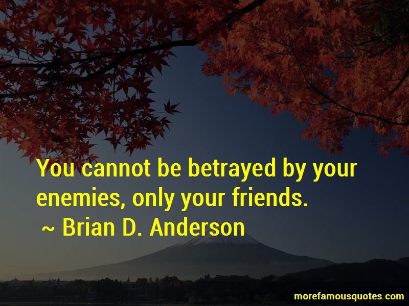 Brian D. Anderson Quotes
