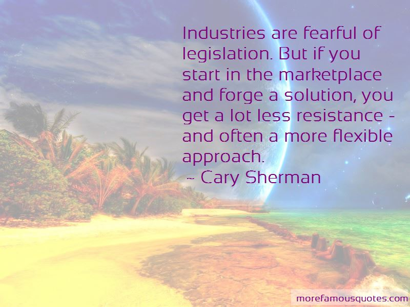 Cary Sherman Quotes Pictures 3