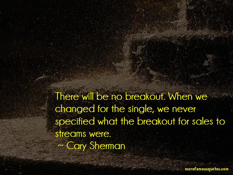 Cary Sherman Quotes