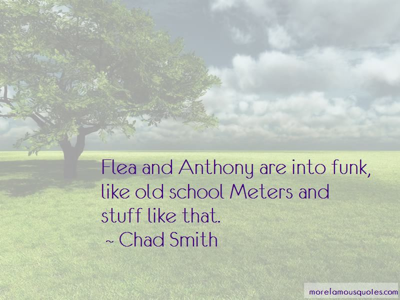 Chad Smith Quotes Pictures 2