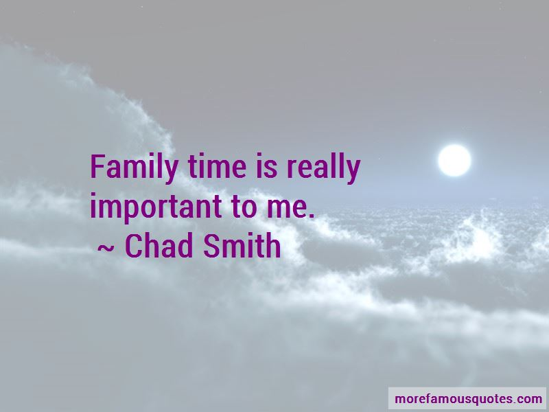 Chad Smith Quotes Pictures 3
