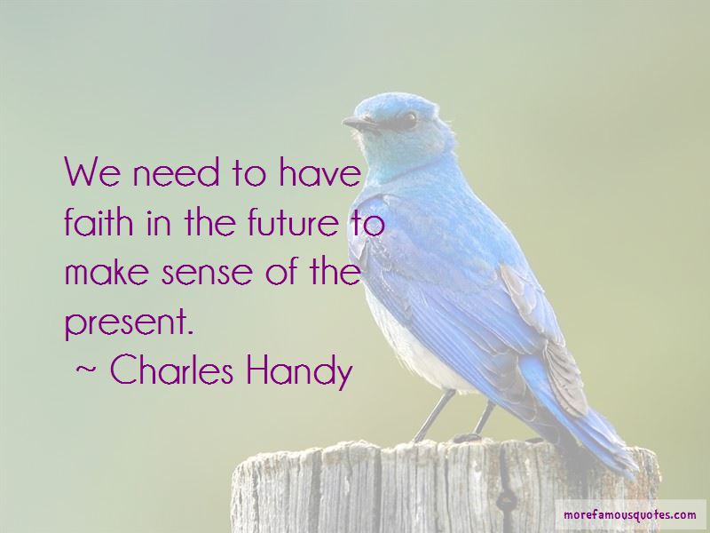 Charles Handy Quotes Pictures 4