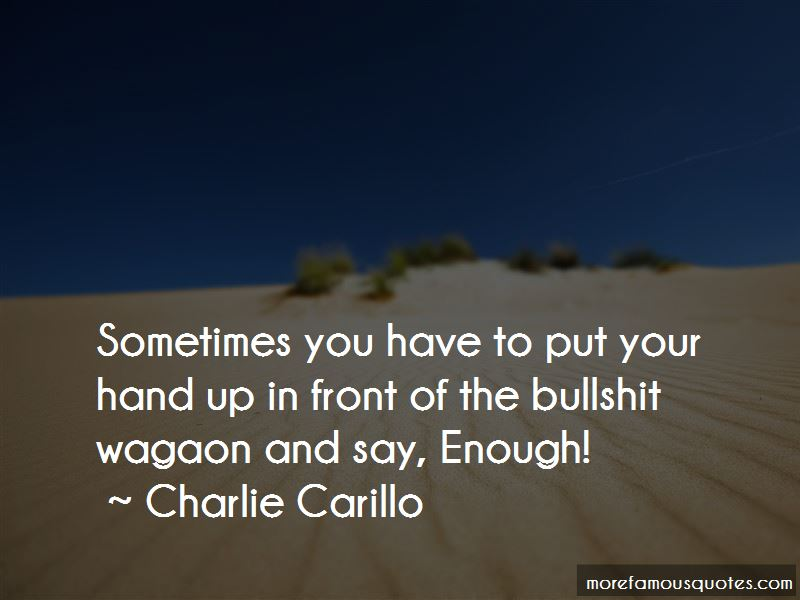 Charlie Carillo Quotes Pictures 2