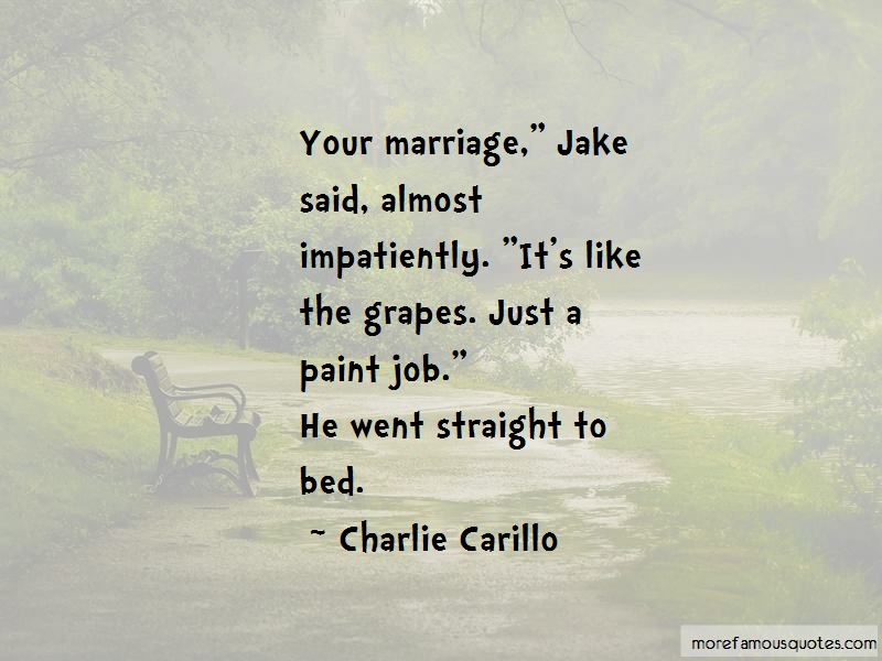 Charlie Carillo Quotes