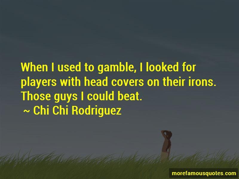 Chi Chi Rodriguez Quotes Pictures 4