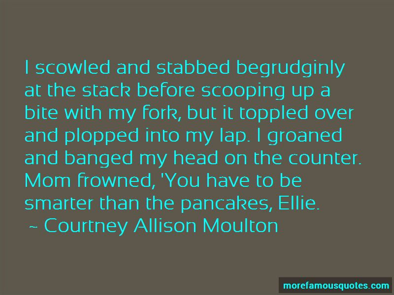 Courtney Allison Moulton Quotes Pictures 3