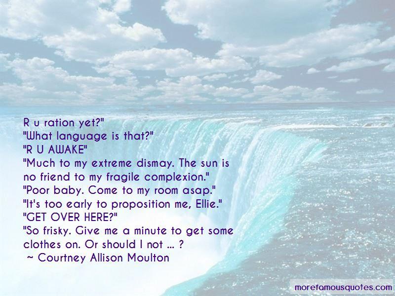 Courtney Allison Moulton Quotes