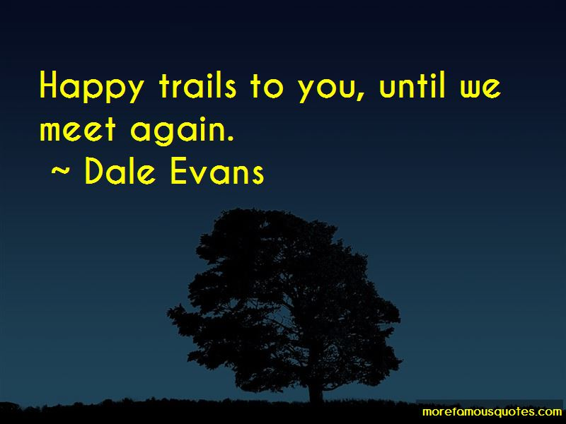 Dale Evans Quotes Pictures 4