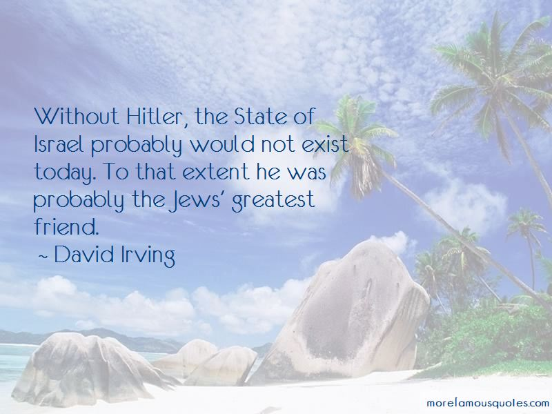David Irving Quotes Pictures 4