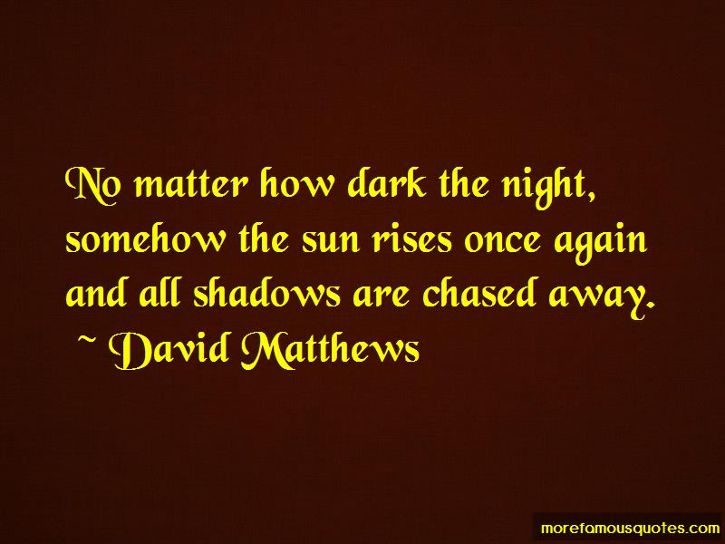 David Matthews Quotes
