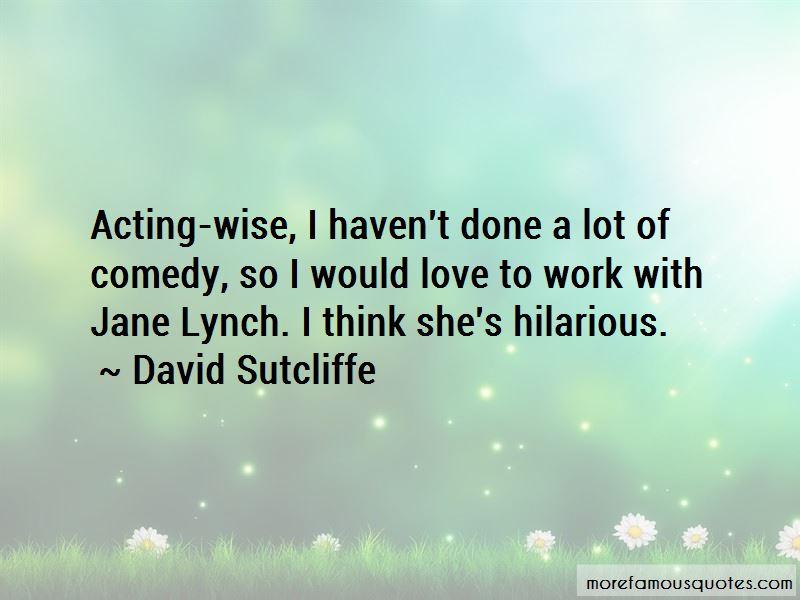 David Sutcliffe Quotes Pictures 3