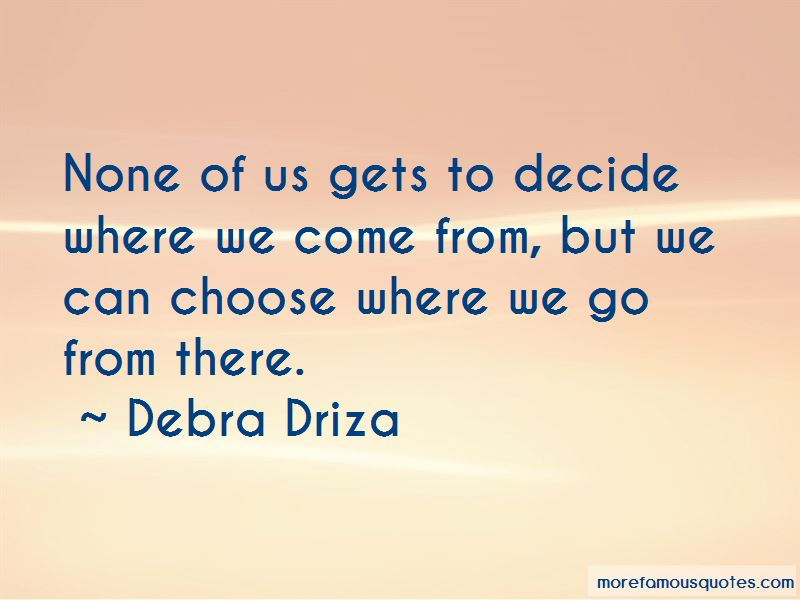 Debra Driza Quotes Pictures 3