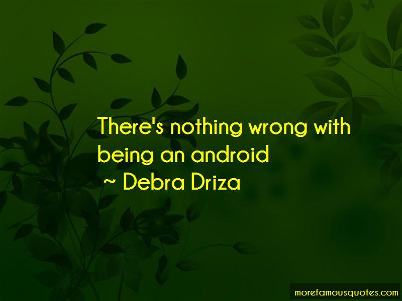 Debra Driza Quotes Pictures 4
