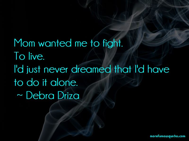 Debra Driza Quotes