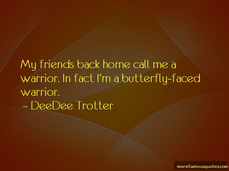 DeeDee Trotter Quotes