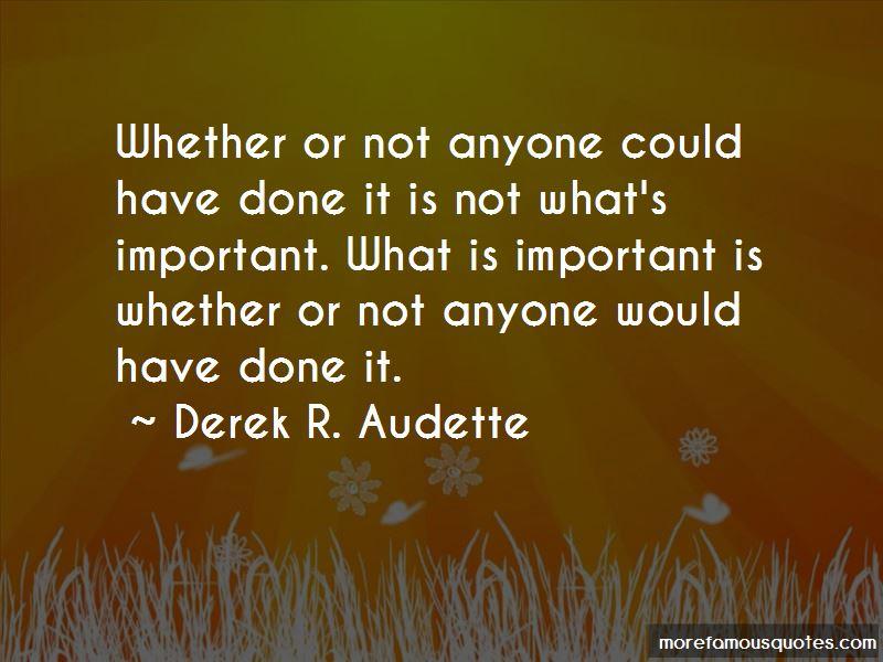 Derek R. Audette Quotes Pictures 3