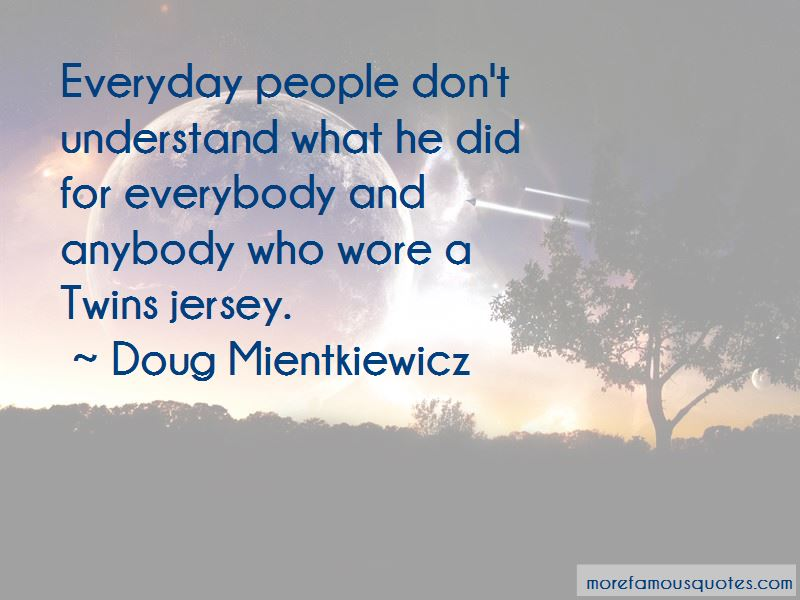 Doug Mientkiewicz Quotes