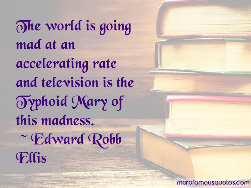 Edward Robb Ellis Quotes