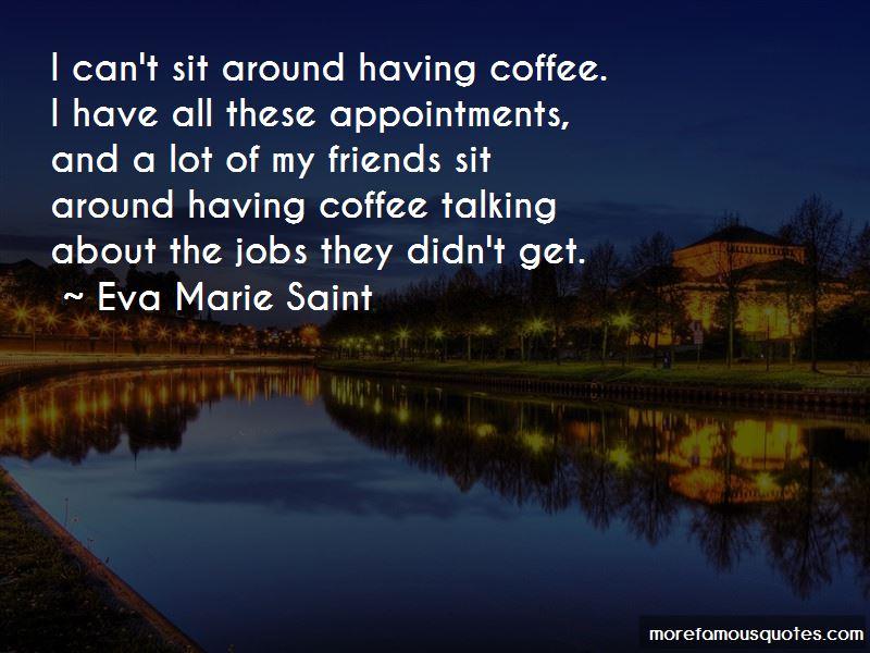 Eva Marie Saint Quotes Pictures 2