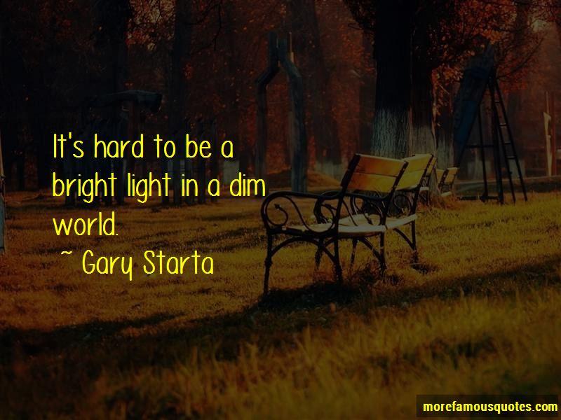 Gary Starta Quotes
