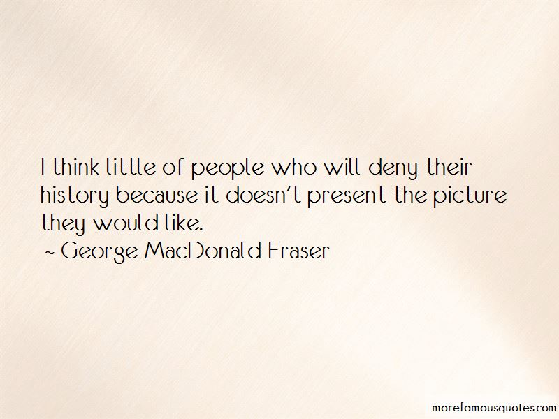 George MacDonald Fraser Quotes Pictures 2