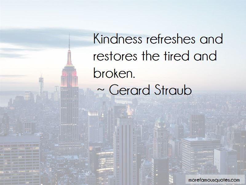 Gerard Straub Quotes