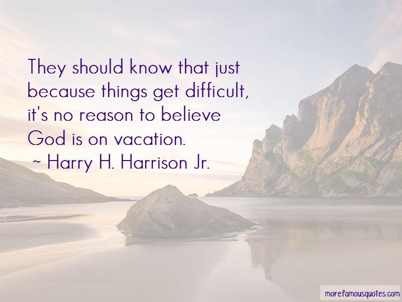Harry H. Harrison Jr. Quotes