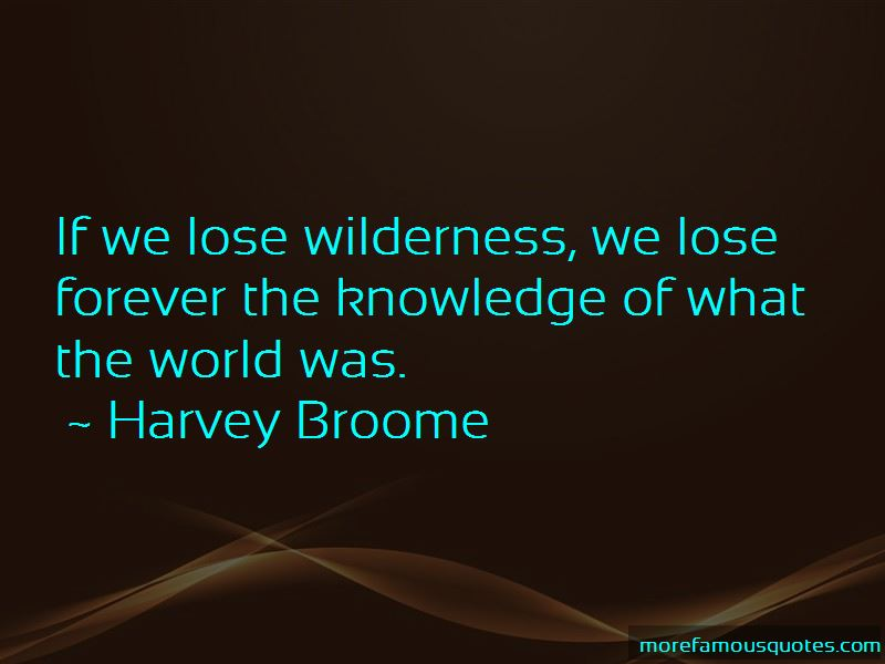 Harvey Broome Quotes Pictures 2