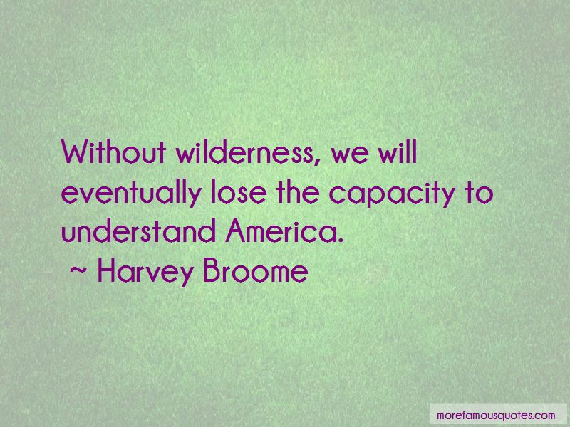Harvey Broome Quotes Pictures 3