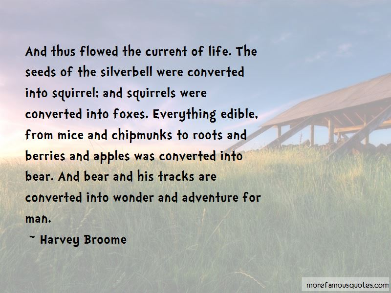 Harvey Broome Quotes Pictures 4