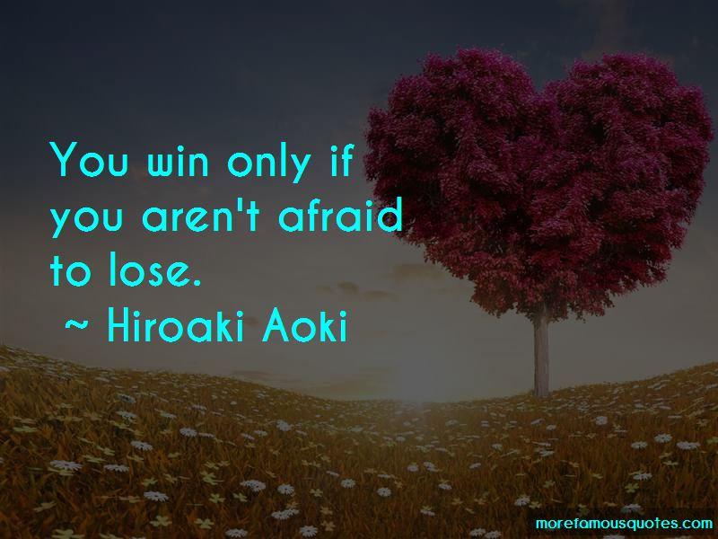 Hiroaki Aoki Quotes Pictures 2