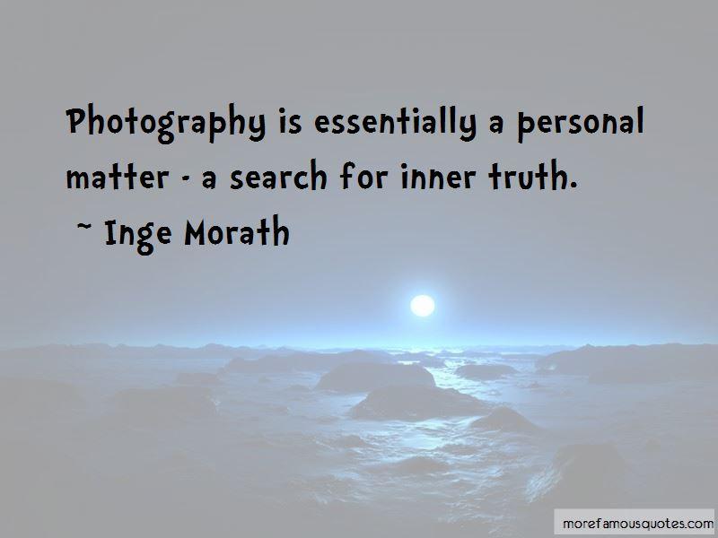Inge Morath Quotes